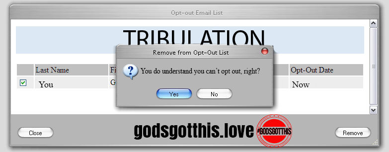 TRIBULATION HAS NO OPT OUT BUTTON