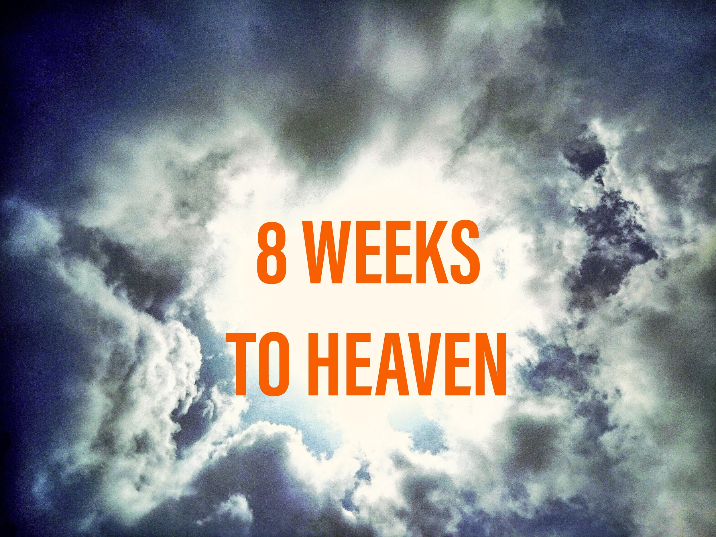 8 Weeks to Heaven