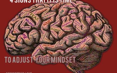 4 Signs It Is Time To Adjust Your Mindset